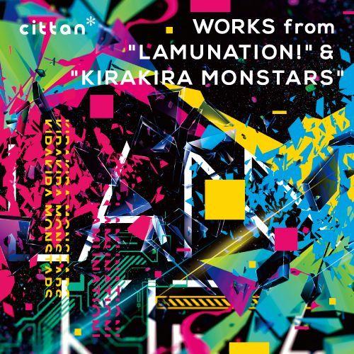 "Photo1: cittan* WORKS from ""LAMUNATION!"" & ""KIRAKIRA MONSTARS"" (1)"